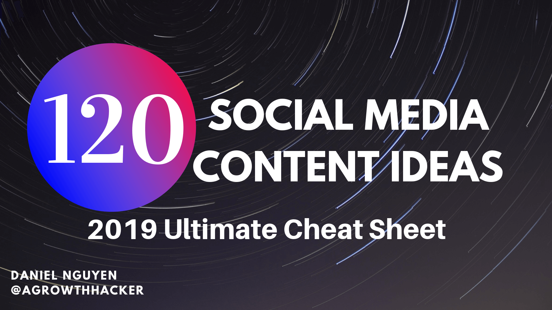120 Social Media Content Ideas – The Ultimate Cheat Sheet for 2019