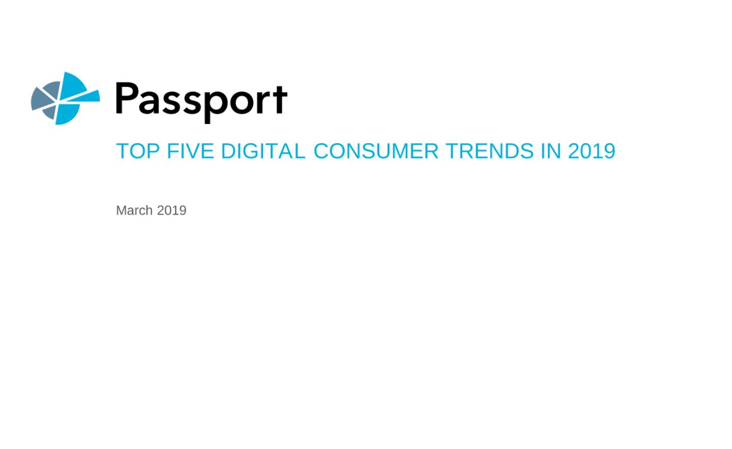 [REPORT] Top 5 Digital Consumer Trends in 2019 – PASSPORT