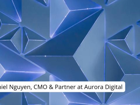 Zariance.com – Interview with Daniel Nguyen, CMO & Partner at Aurora Digital
