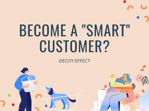"""Perceiving the """"decoy effect"""" in Marketing makes us become """"smart customers""""?"""