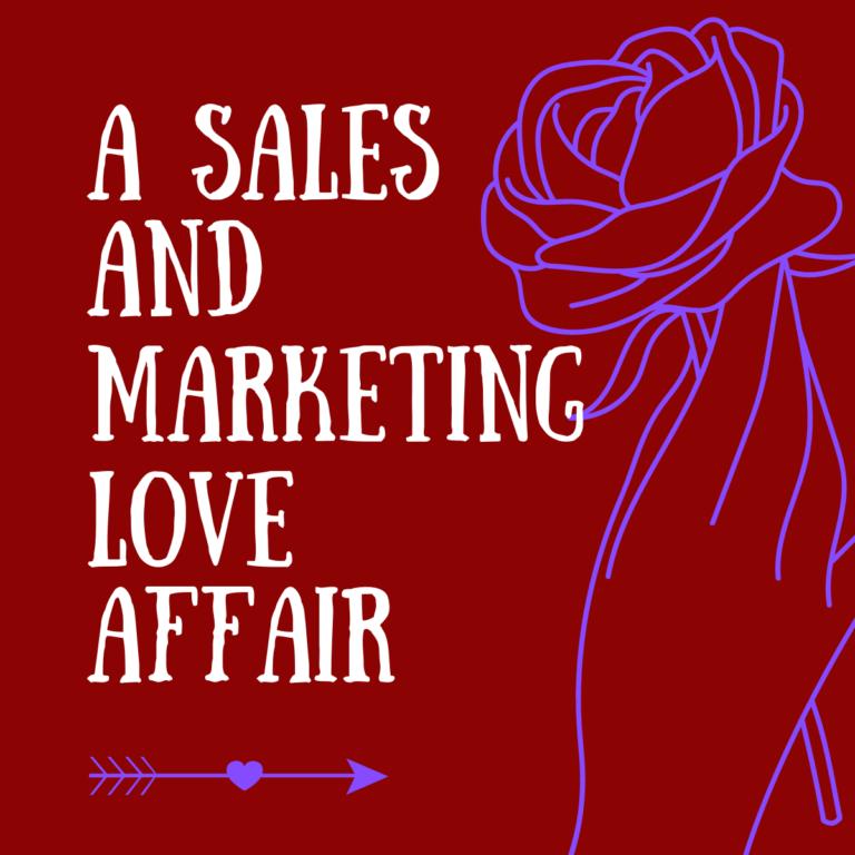 a sales and marketing love affair-1